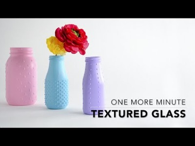 One More Minute: How To Create Textured Glass
