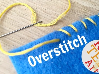 Overstitch How To - Basic Sewing (Hand Embroidery & Hand Sewing)
