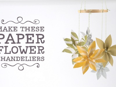 Papercraft: How to Make Paper Flower Chandeliers