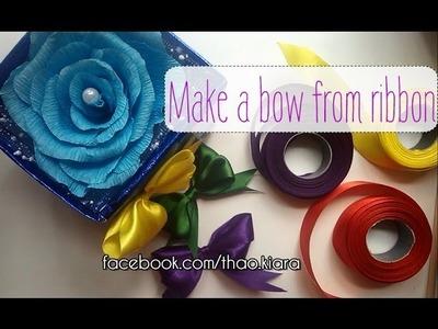 Cách làm nơ từ ruy băng- How to make a bow from ribbon