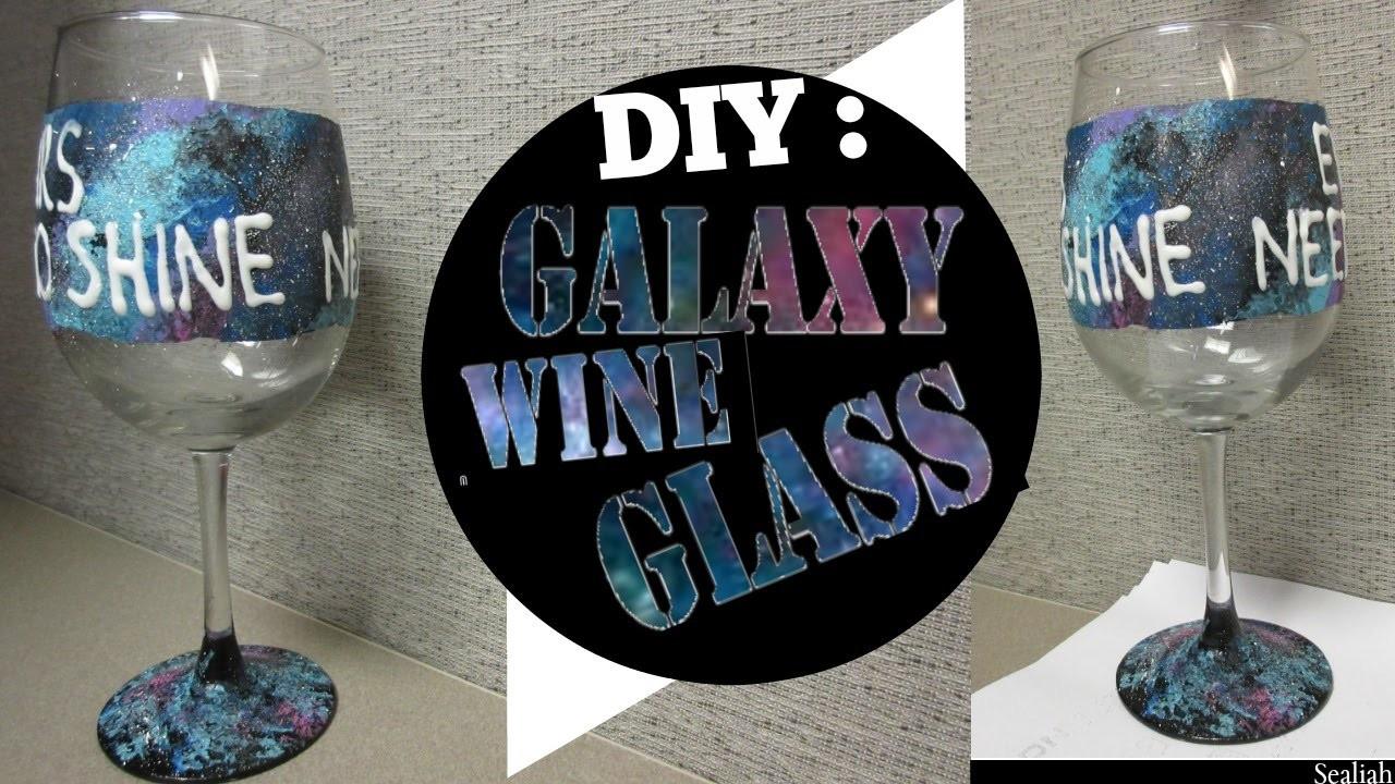 DIY: HOW TO MAKE A GALAXY WINE GLASS!
