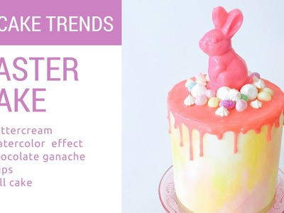 HOT CAKE TRENDS 2016 How to make a buttercream watercolor effect on EASTER CAKE