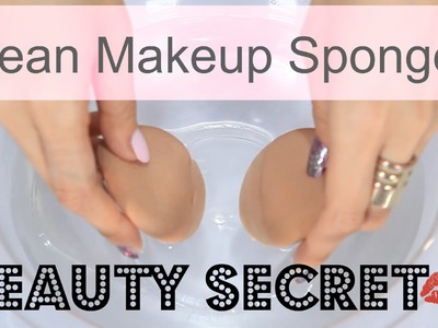 How to Clean Makeup Sponges | Beauty Secret