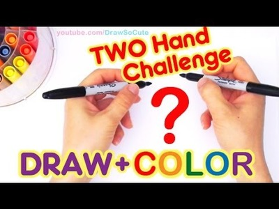 How to Draw So Cute Two Hand Drawing + Coloring Challenge FUN