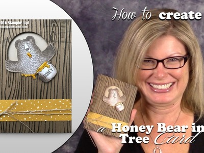 How to make a Bear in a Tree Honey Pot Card featuring Stampin Up Bear Hugs