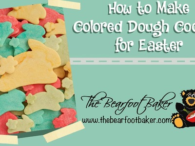 How to Make Colored Cookie Dough Easter Cookies | The Bearfoot Baker