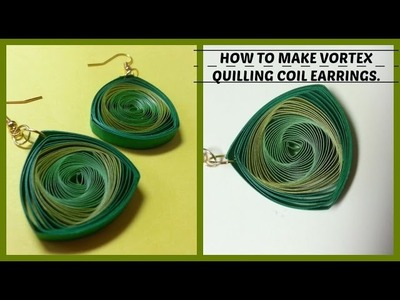 HOW TO MAKE VORTEX QUILLING EARRINGS.
