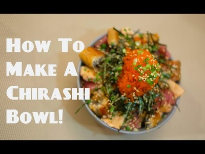 How To Make Your Own Chirashi Bowl