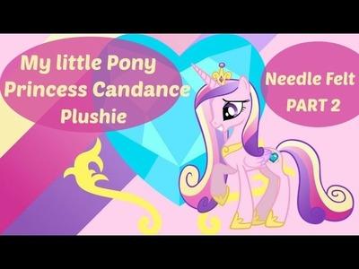 How To - Princess Candance needle felt pony plush PART 2 - lana cardata