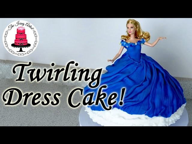 NEW Cinderella Barbie Twirling Dress Cake - How To With The Icing Artist