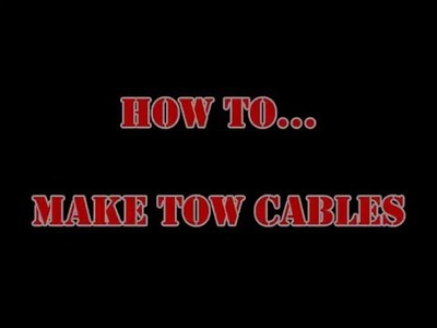Tutorial - How To Make Tow Cables