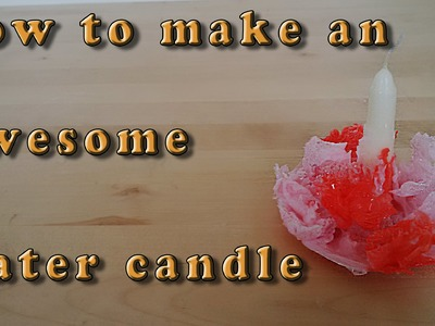 DIY: How to make an awesome water candle