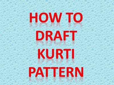 How to draft a kurti pattern- drafting kurti diagram