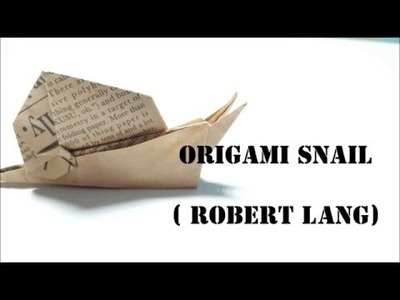 How to fold origami snail  ( robert lang )