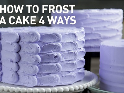 How to Frost a Cake: 4 Easy Finishes | Buttercream Cake Decorating Tutorial