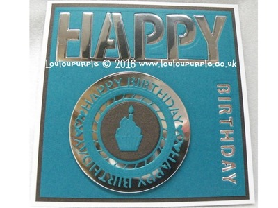 How to make a male Happy Birthday card using Sue Wilson Dies.