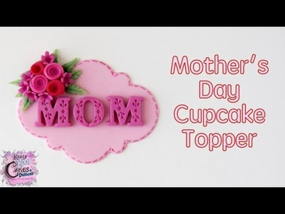 How To Make A Mother's Day Cupcake Topper