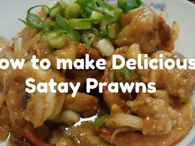 How to make Delicious Satay Prawns