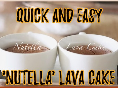 How To Make 'Nutella' Lava Cake By Quick Dessert Recipes