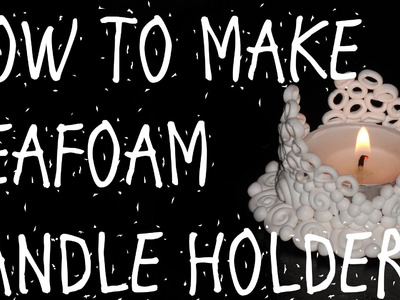 HOW TO MAKE SEAFOAM CANDLE HOLDER– POLYMER CLAY TUTORIAL
