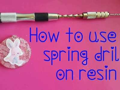 How to use a spring drill on resin