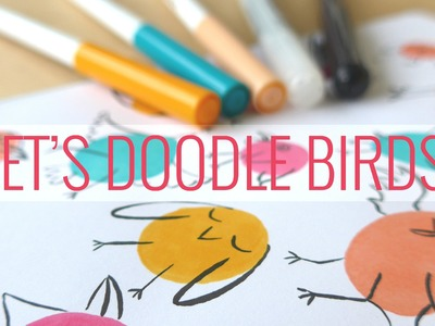 Let's doodle birds! How to use Crayolas like Copics.