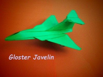 ORIGAMI PAPER AIRPLANE - How To Make Paper Plane GLOSTER JEVELIN Cool And Easy