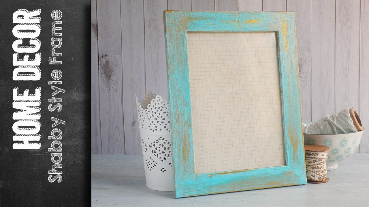 Shabby Style Frame - Shabby Chic paint how to
