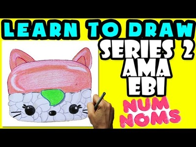 ★How To Draw Num Noms Series 2: Ama Ebi ★ Learn How To Draw Num Noms, Drawing Num Noms Series 2