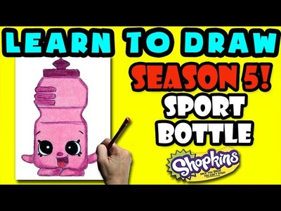 How To Draw Shopkins SEASON 5: Sport Bottle, Step By Step Season 5 Shopkins Drawing Shopkins