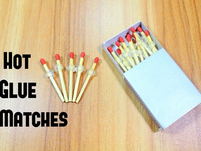 How to Make Hot Glue Matches | Hot Glue Matches