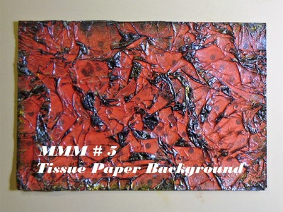 Mixed Media Morsels technique # 5 Tissue Paper Background