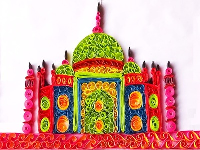 Paper quilling art |  hand made Quilling taj Mahal -Tutorial