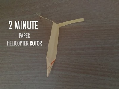 Simple Paper Helicopter Rotor In 2 Minutes!!!