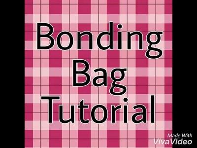 DIY Bonding Bag Tutorial