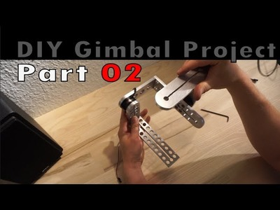 DIY Brushless Camera Gimbal - Part 02