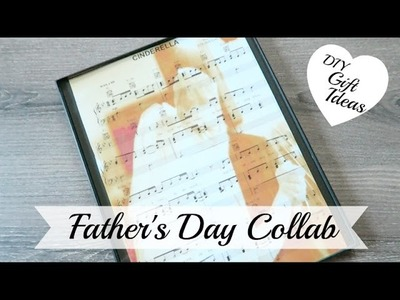 DIY Father's Day Gift Ideas (Collab)