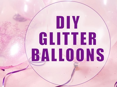 DIY Grad Party GLITTER Balloons