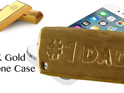 DIY: How to Make 24K Gold Phone Case.#1 Dad. Father's Day gift Idea