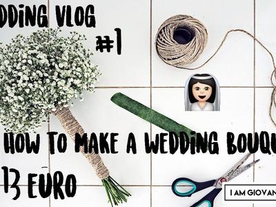 DIY Inexpensive Wedding Bouquet Tutorial | Wedding Vlog #1 | Giovanna Borza