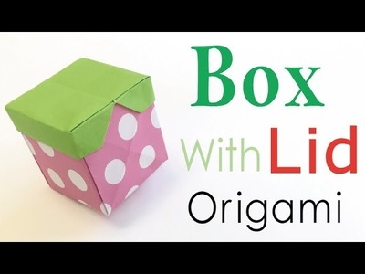 DIY Origami Paper Cube Gift Box With Lid - Origami Kawaii〔#110〕