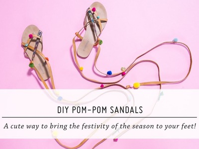 DIY Pom-Pom Sandals | Style & Accessories | Spring & Summer Fashion | Mr Kate