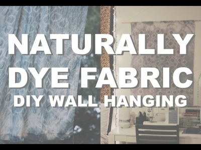 DIY Wall Hanging | Naturally Dye Fabric w. Black Beans