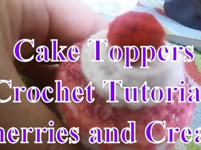 How to Crochet Whipped Cream and Cherry Toppers DIY Tutorial