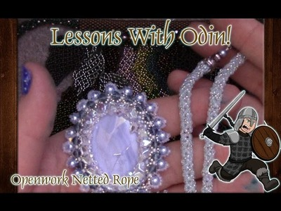 Lessons With Odin: Openwork Netted Rope DIY Beaded Jewelry Tutorial