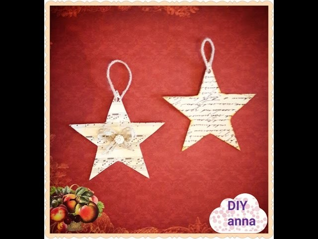 Christmas star decoupage vintage decoration DIY shabby ideas decorations craft tutorial. URADI SAM