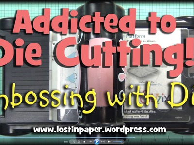 Embossing with Dies it's Amazing - Addicted to Die Cutting!