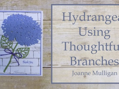 Hydrangea Card Using Thoughtful Branches from Stampin' Up!