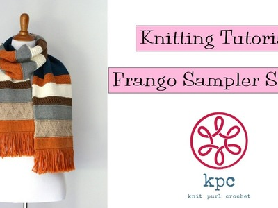 Knitting Tutorial - Frango Sampler Scarf