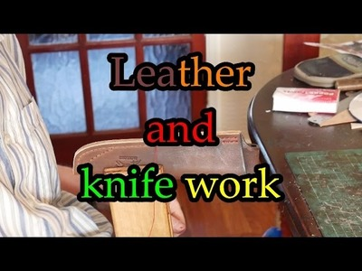 Leather and knife work, Knives for sale next week